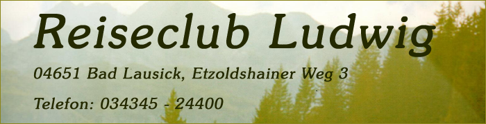Reiseclub Ludwig - Bad Lausick - Gestaltung PC-Service Loidolt